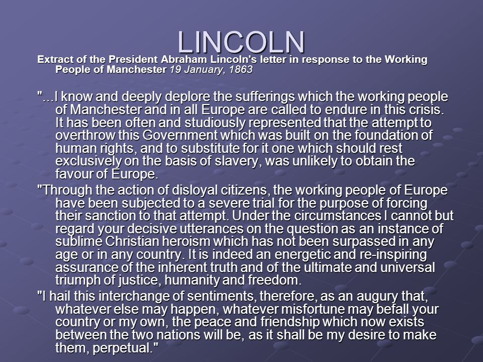 LINCOLN Extract of the President Abraham Lincoln s letter in response to the Working People of Manchester 19 January, 1863.