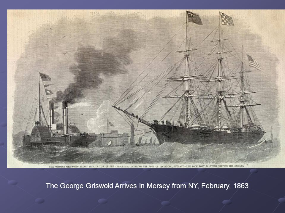 The George Griswold Arrives in Mersey from NY, February, 1863