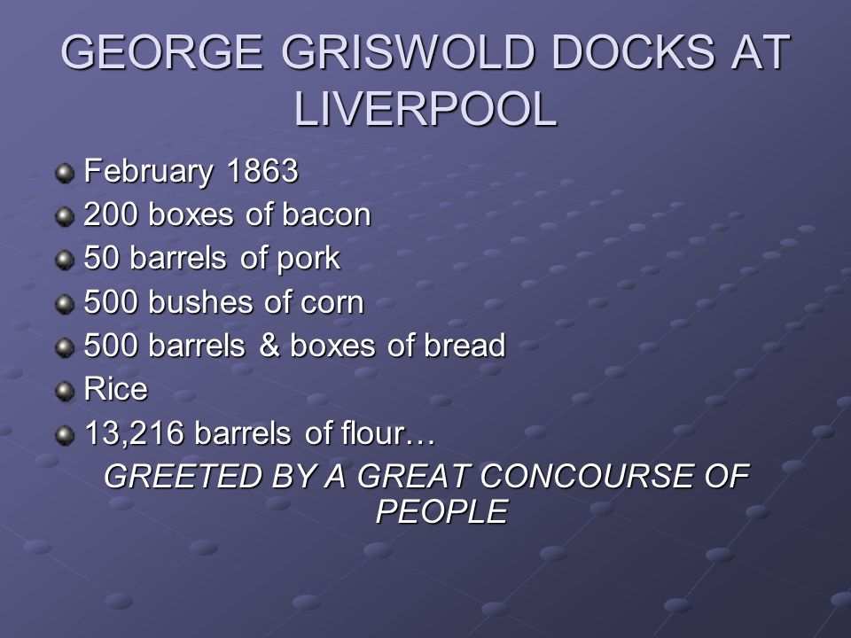 GEORGE GRISWOLD DOCKS AT LIVERPOOL
