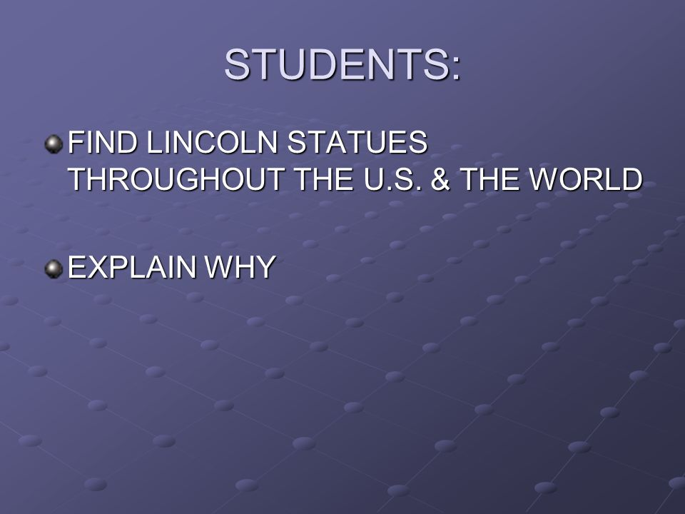 STUDENTS: FIND LINCOLN STATUES THROUGHOUT THE U.S. & THE WORLD