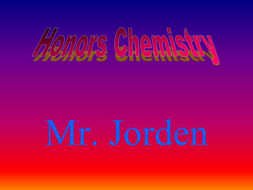Honors Chemistry Mr. Jorden