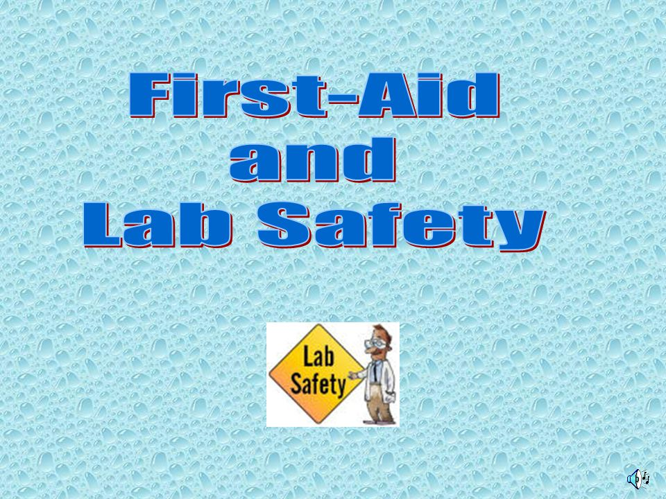 First-Aid and Lab Safety
