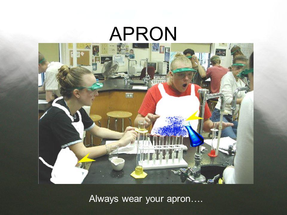 Always wear your apron….