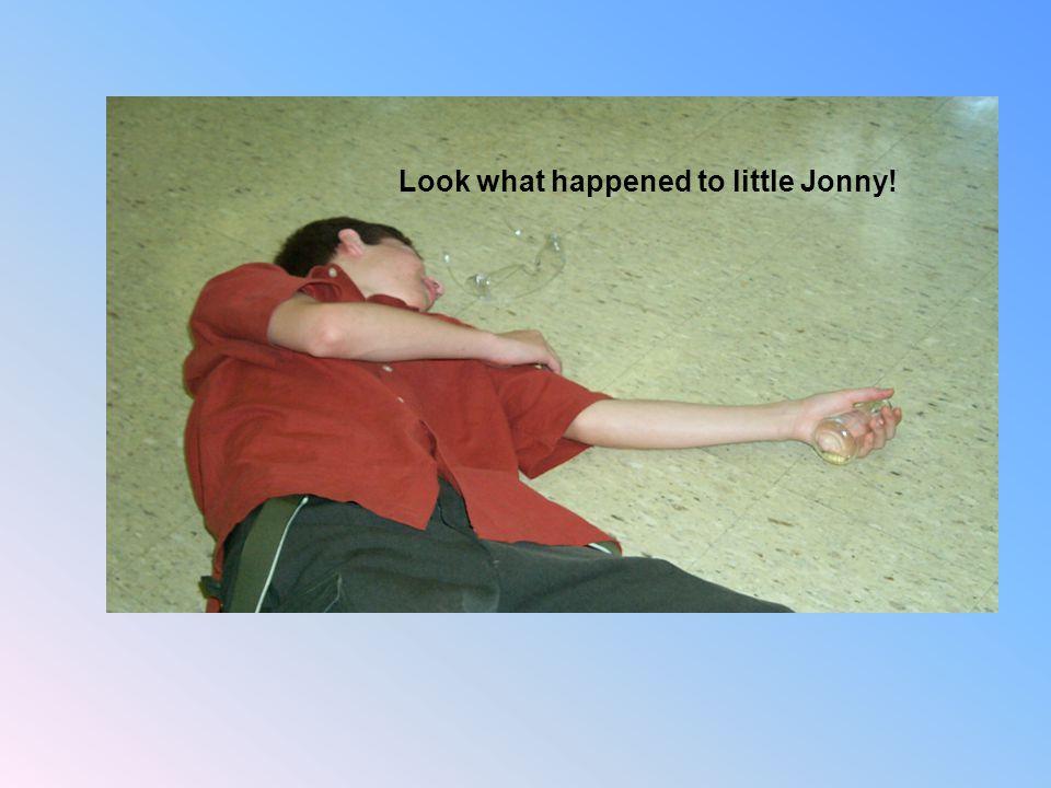 Look what happened to little Jonny!