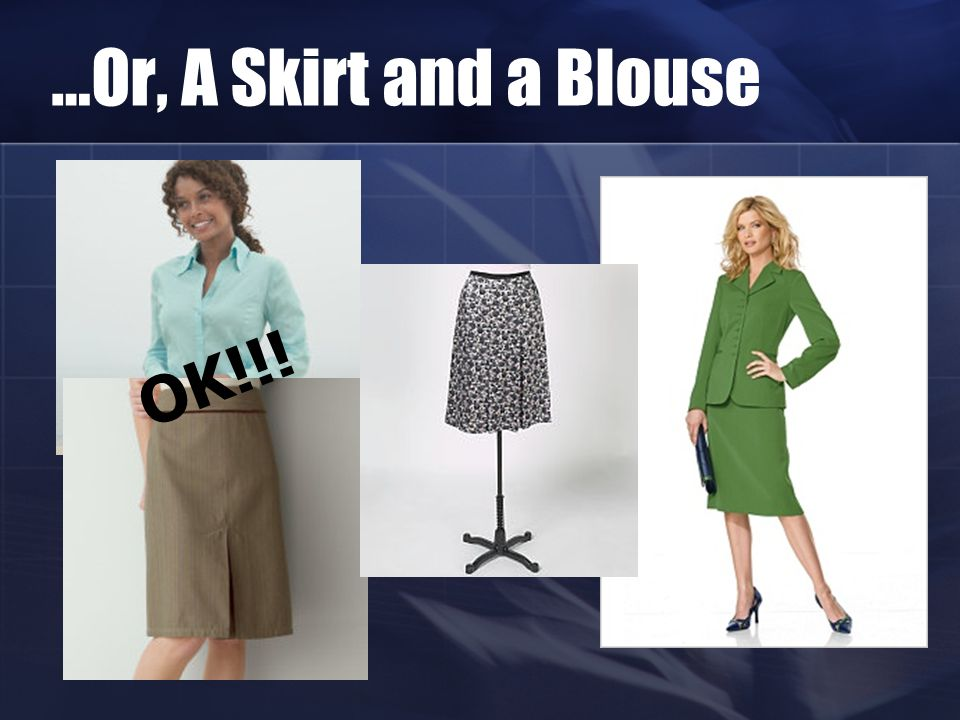 …Or, A Skirt and a Blouse OK!!!
