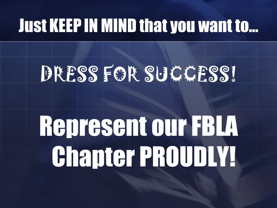 Represent our FBLA Chapter PROUDLY!