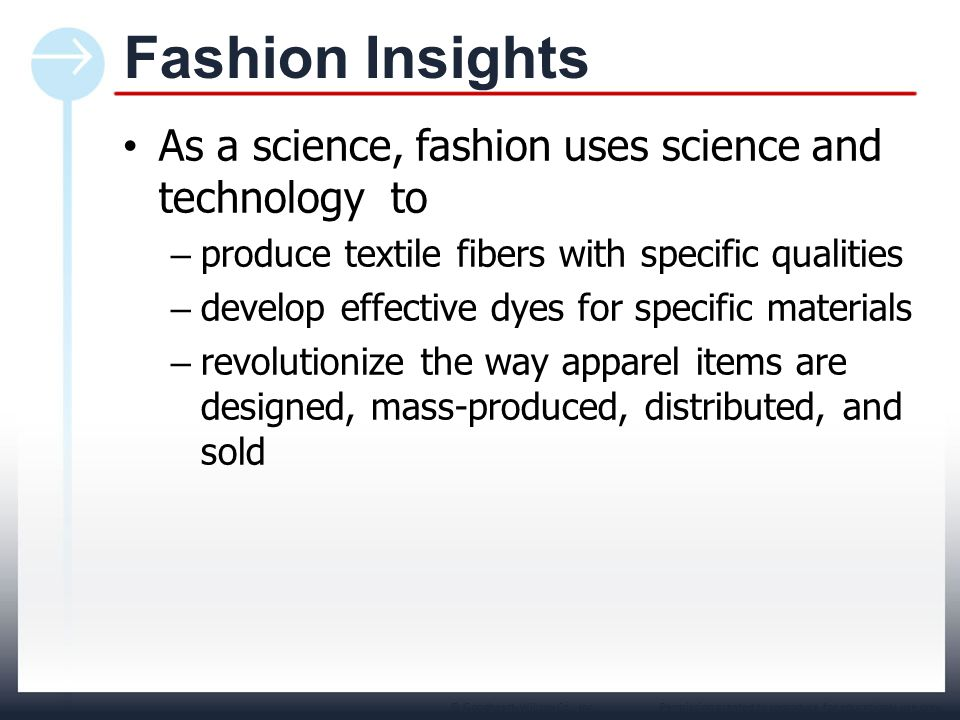 Fashion Insights As a science, fashion uses science and technology to