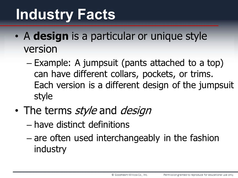 Industry Facts A design is a particular or unique style version