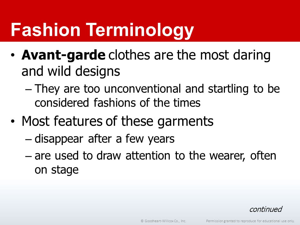 Chapter 1 Fashion Terminology. Avant-garde clothes are the most daring and wild designs.