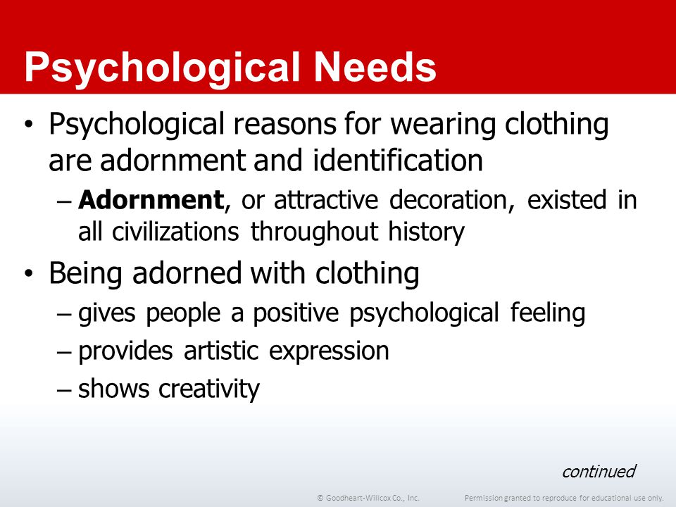 Chapter 1 Psychological Needs. Psychological reasons for wearing clothing are adornment and identification.