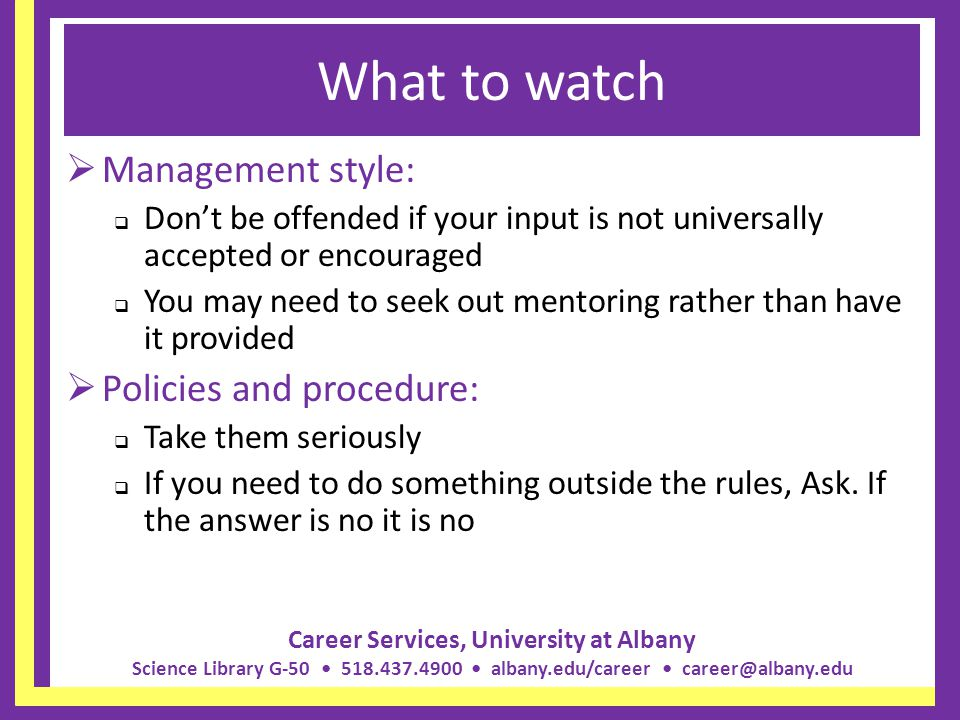 What to watch Management style: Policies and procedure:
