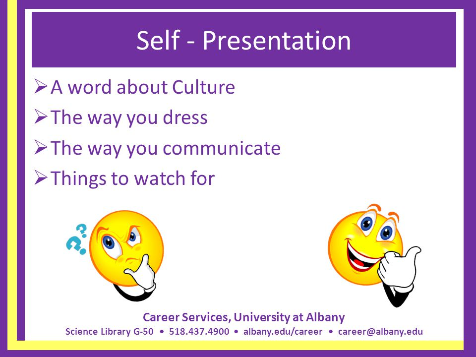 Self - Presentation A word about Culture The way you dress