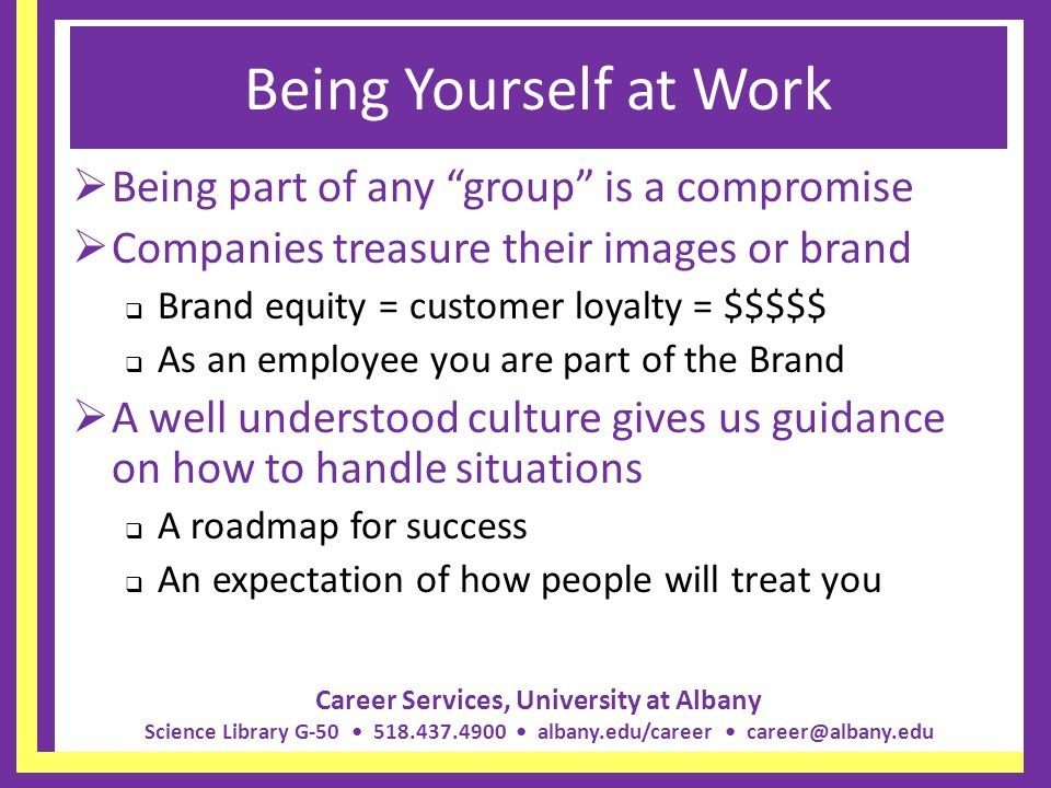 Being Yourself at Work Being part of any group is a compromise
