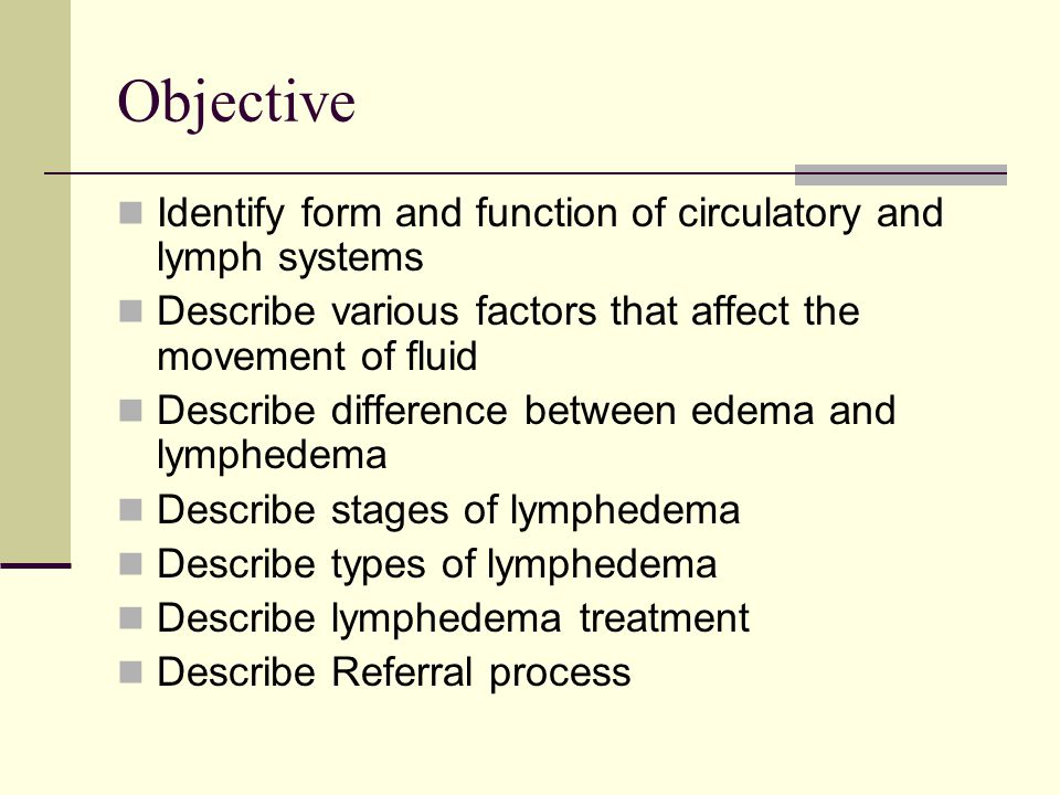 Objective Identify form and function of circulatory and lymph systems