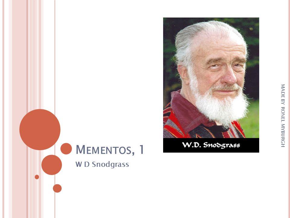 Mementos, 1 MADE BY RONEL MYBURGH W D Snodgrass