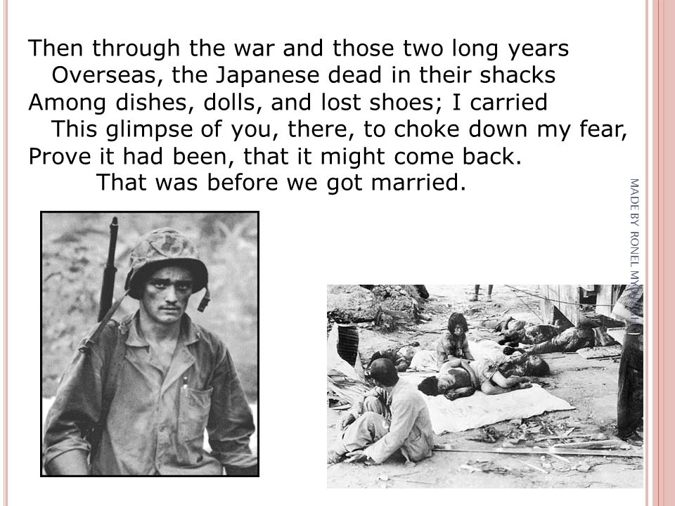 Then through the war and those two long years