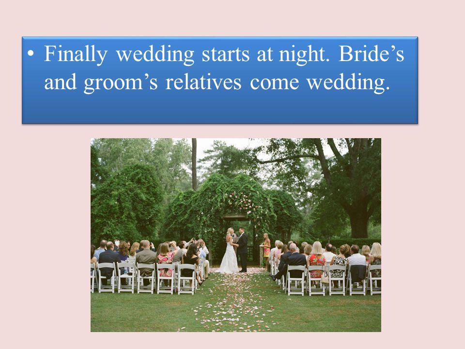 Finally wedding starts at night