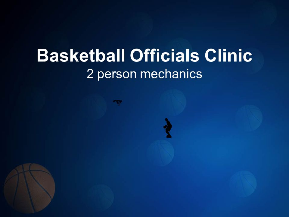 Basketball Officials Clinic 2 person mechanics