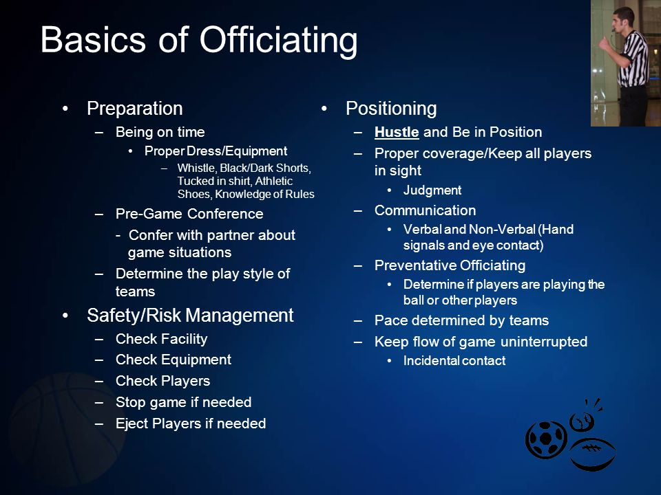 Basics of Officiating Preparation Safety/Risk Management Positioning