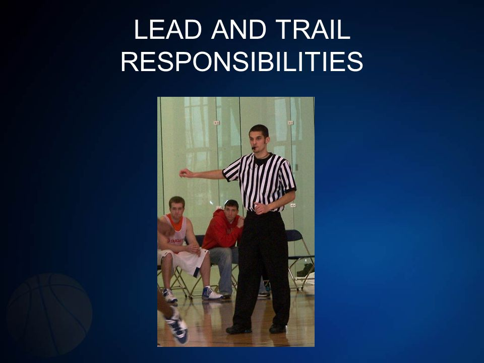 LEAD AND TRAIL RESPONSIBILITIES