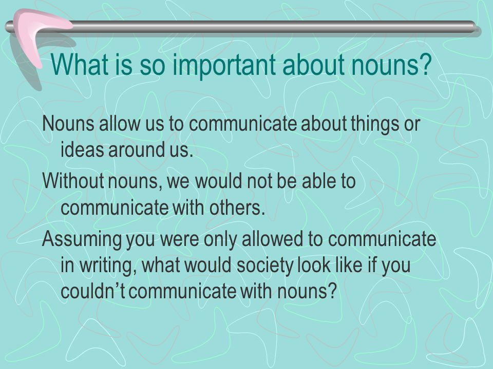What is so important about nouns