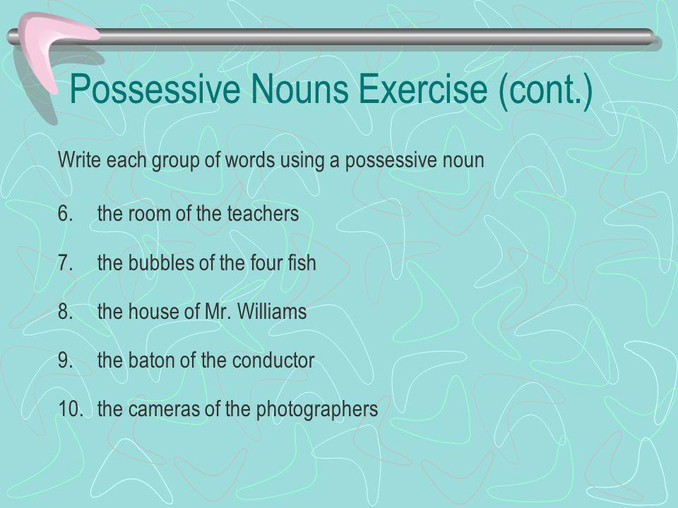 Possessive Nouns Exercise (cont.)