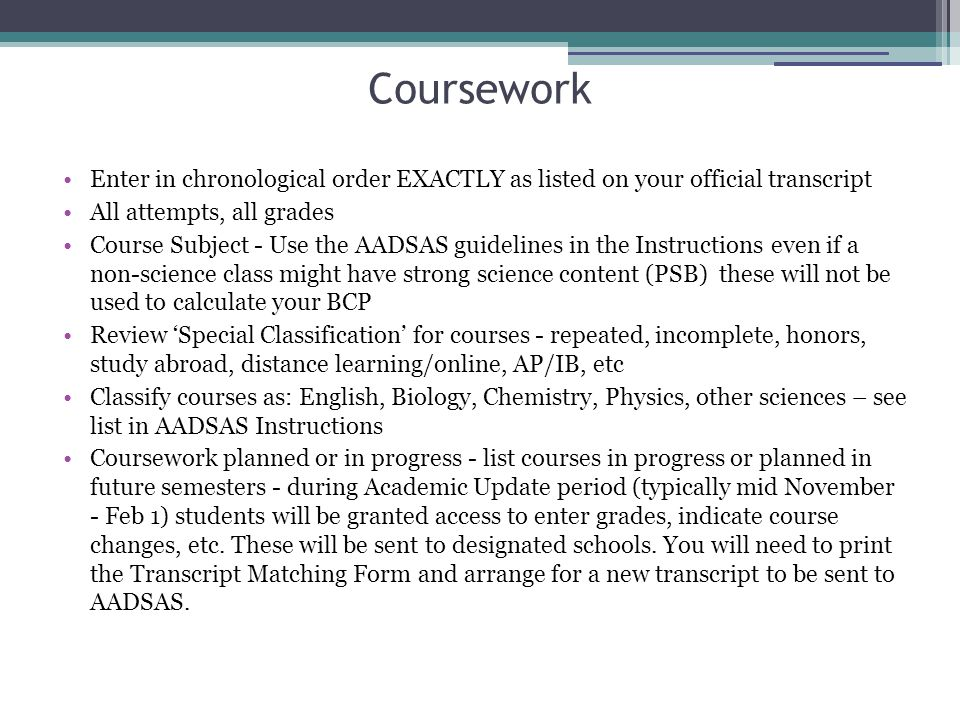 aadsas coursework Dmd admissions: frequently asked questions up to 30 credits of community college work will be accepted as general coursework aadsas will include up to four.