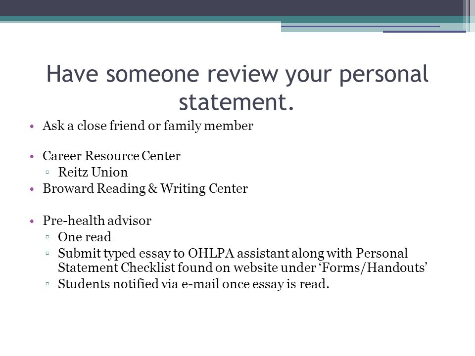 Have someone review your personal statement.