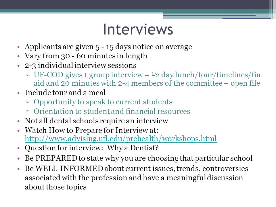 Interviews Applicants are given 5 - 15 days notice on average