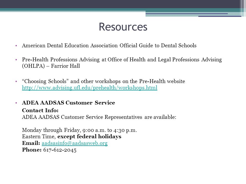 Resources American Dental Education Association Official Guide to Dental Schools.