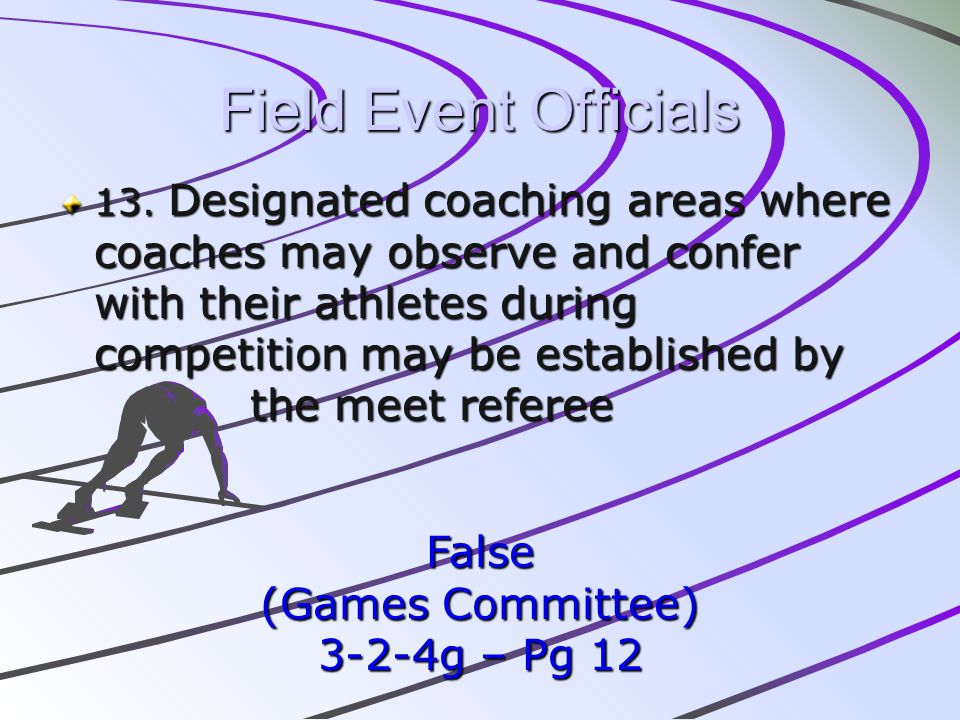 Field Event Officials False (Games Committee) 3-2-4g – Pg 12