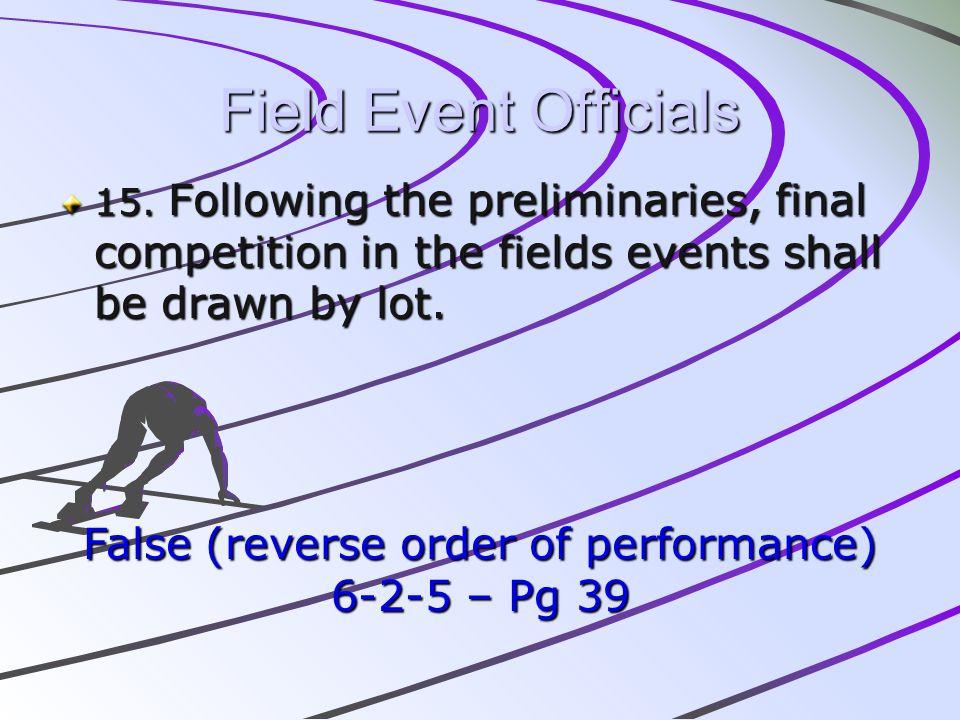 False (reverse order of performance)