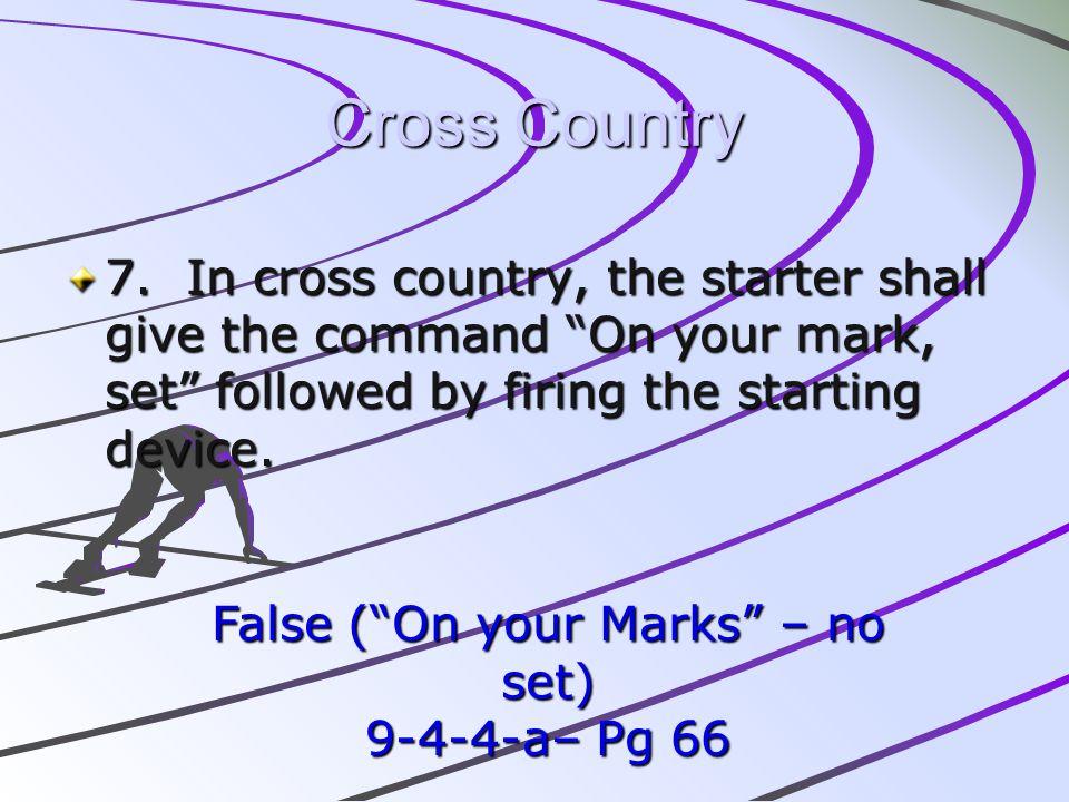 False ( On your Marks – no set)