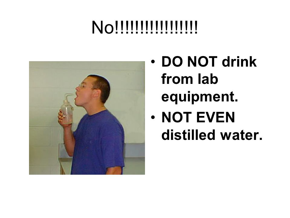 No!!!!!!!!!!!!!!!!! DO NOT drink from lab equipment.