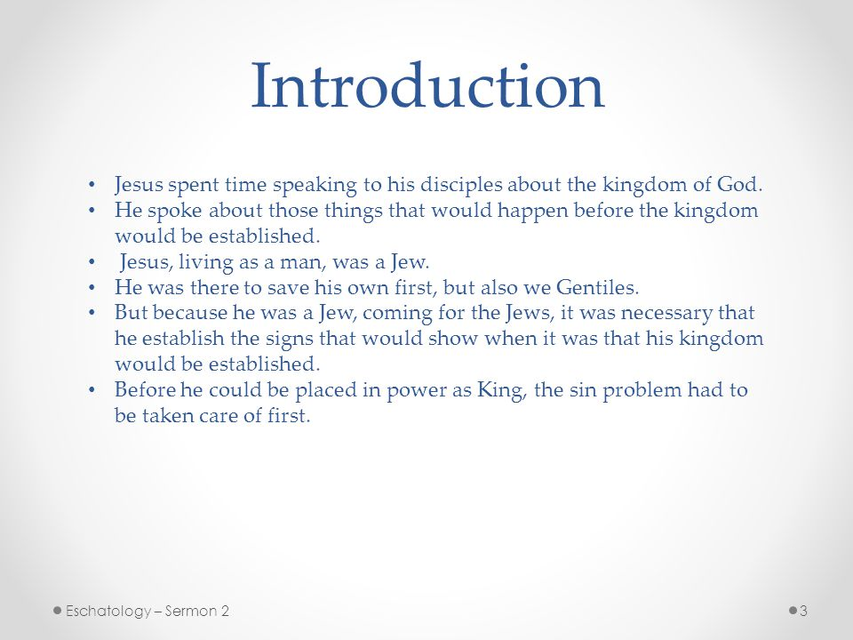 Introduction Jesus spent time speaking to his disciples about the kingdom of God.