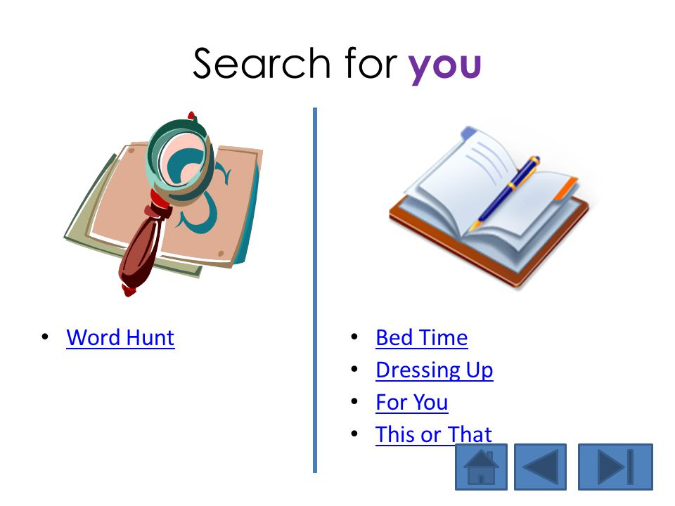 Search for you Word Hunt Bed Time Dressing Up For You This or That
