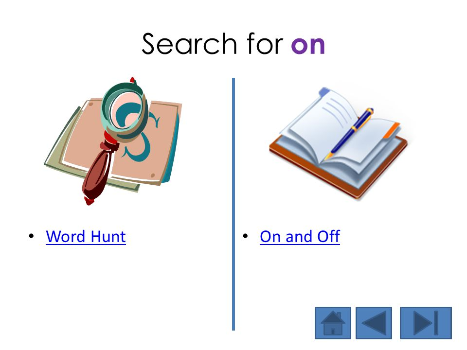 Search for on Word Hunt On and Off Now let's find the word in text.