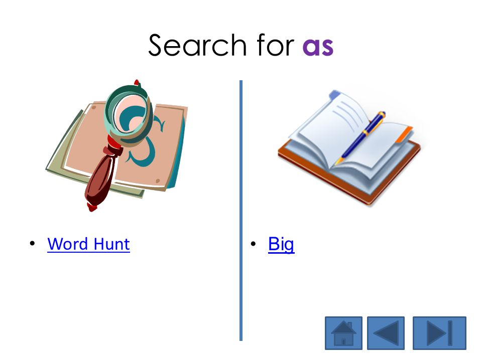 Search for as Word Hunt Big Now let's find the word in text.