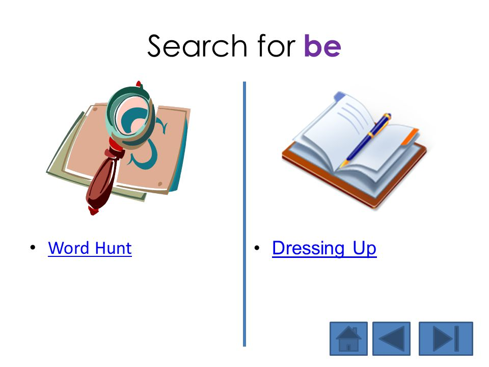 Search for be Word Hunt Dressing Up Now let's find the word in text.