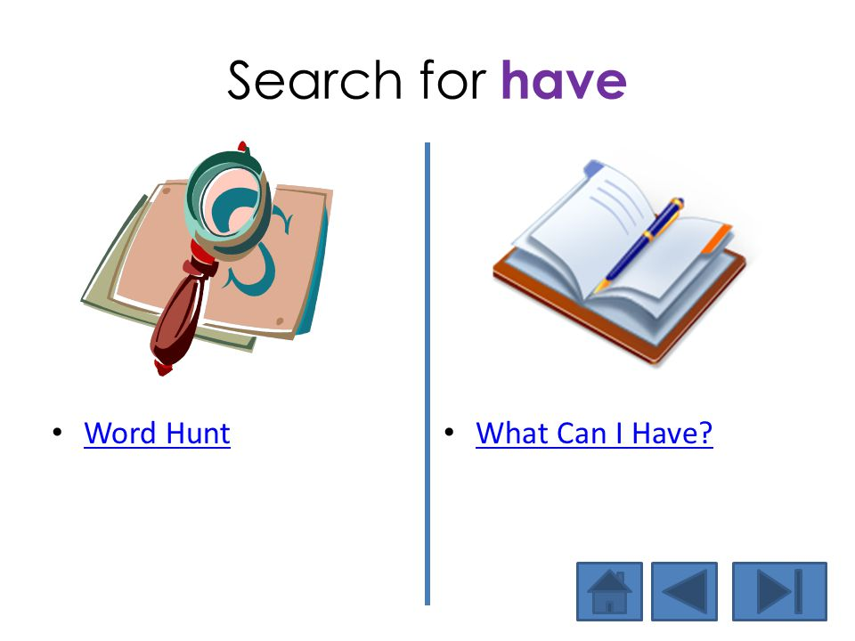 Search for have Word Hunt What Can I Have