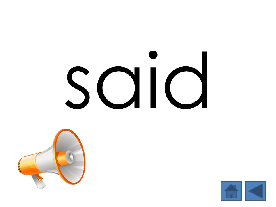 said Show and say the word. Then have students say the word.