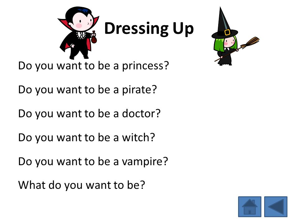 Dressing Up Do you want to be a princess Do you want to be a pirate