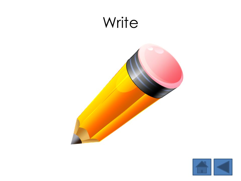 Write Students write the word without assistance. Be sure you have removed all models of the word.