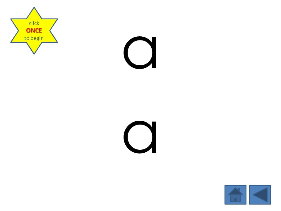 click once to begin a Teacher Model: Spell word orally while pointing to letters.