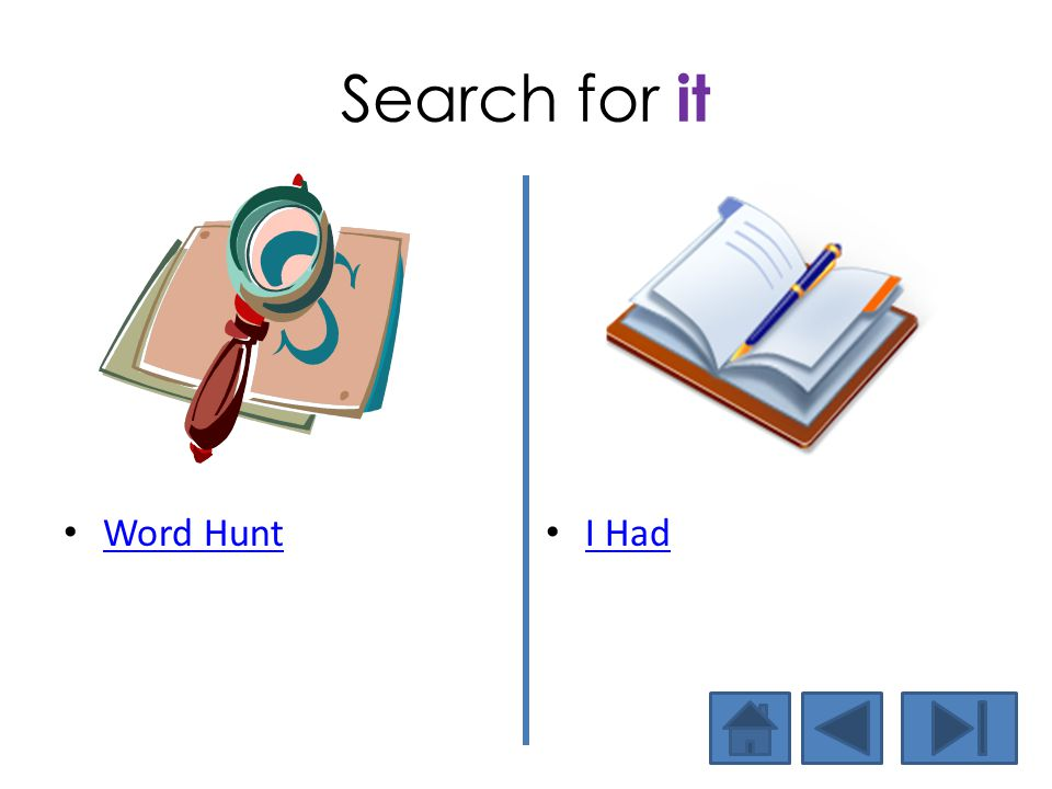 Search for it Word Hunt I Had Now let's find the word in text.