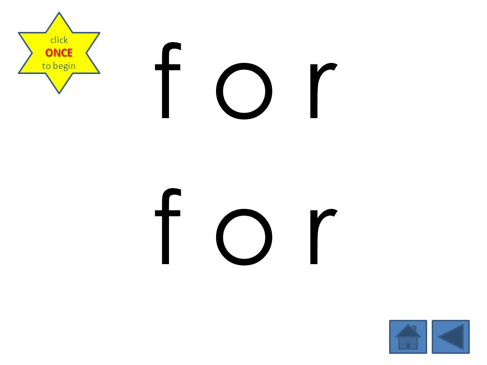 click once to begin f o r Guided Practice: Have the students spell and read the word with you.