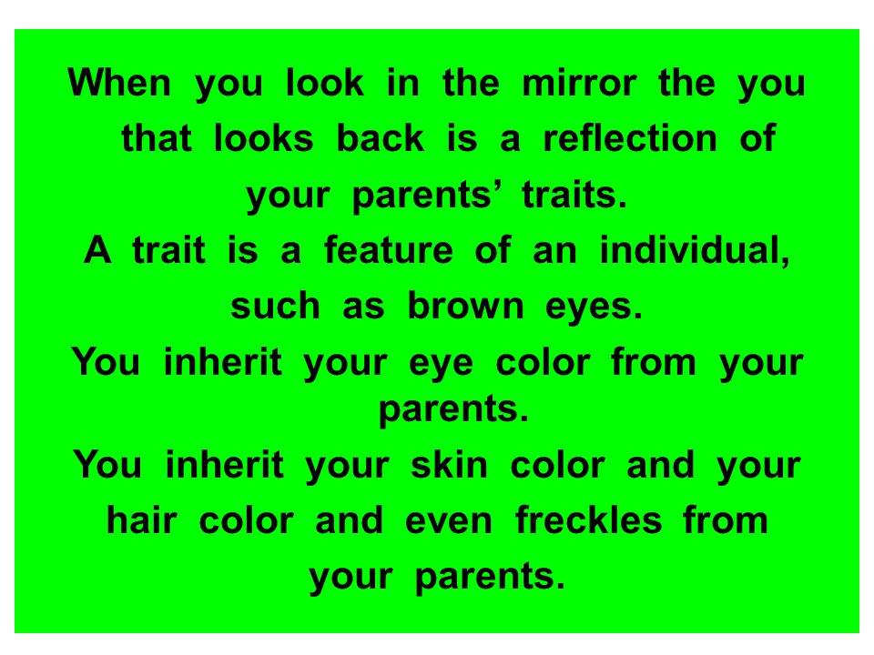 When you look in the mirror the you that looks back is a reflection of