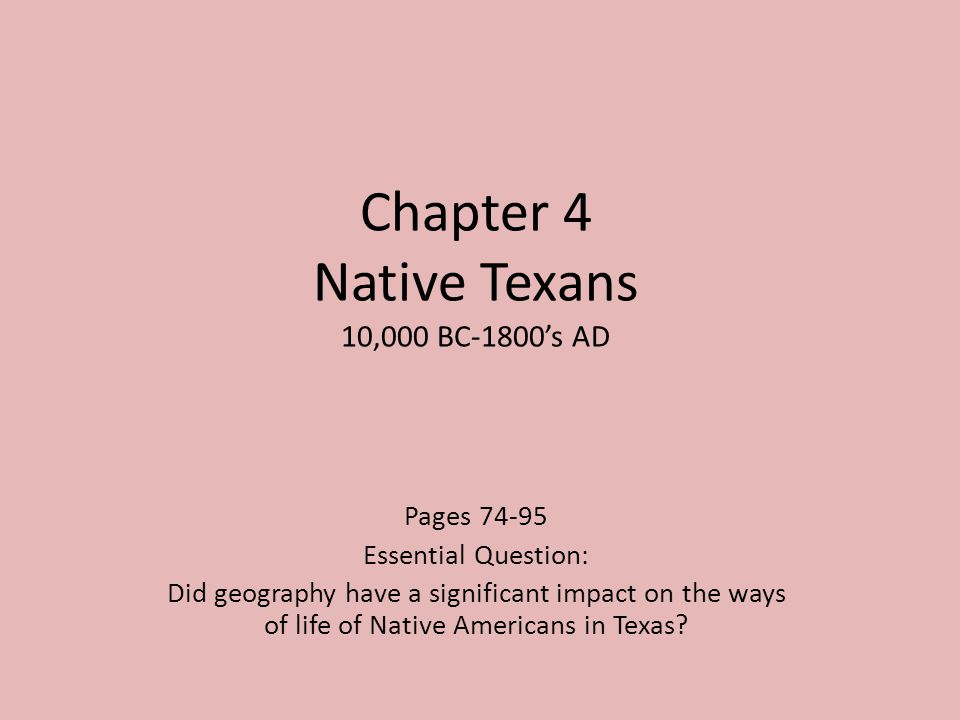 Chapter 4 Native Texans 10,000 BC-1800's AD