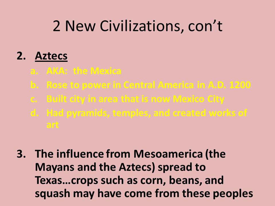 2 New Civilizations, con't