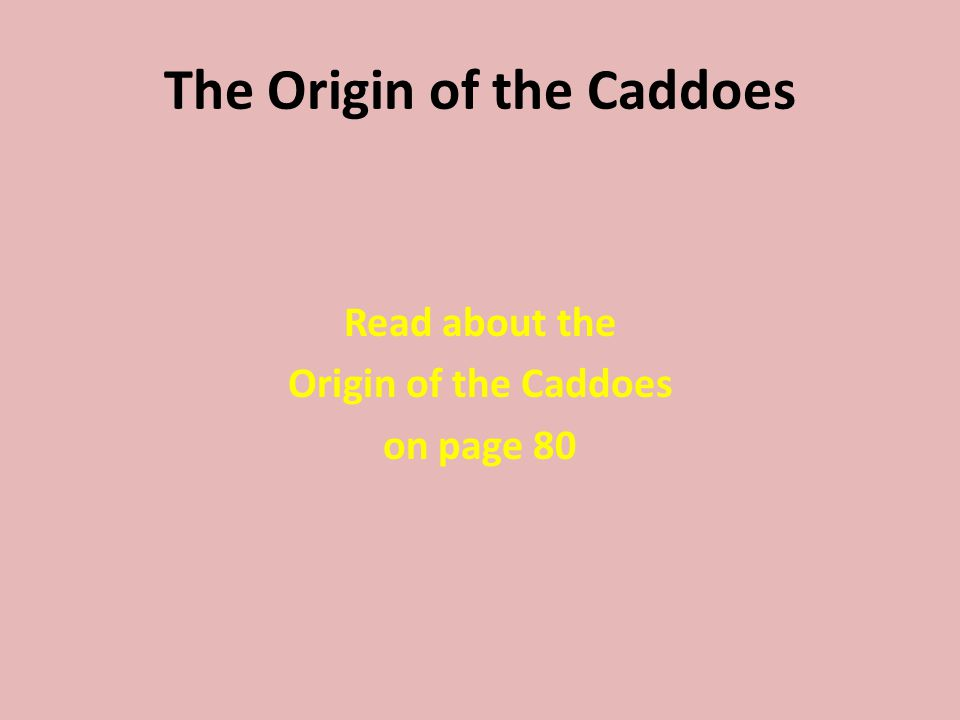 The Origin of the Caddoes